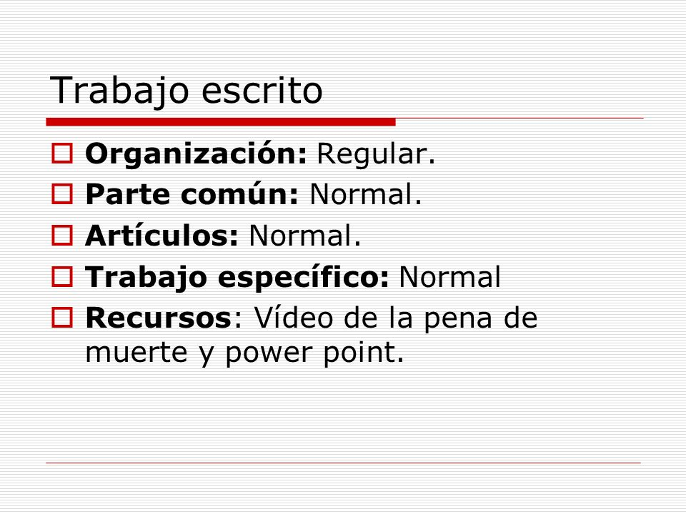 Trabajo escrito Organización: Regular. Parte común: Normal.