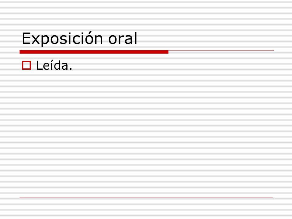 Exposición oral Leída.