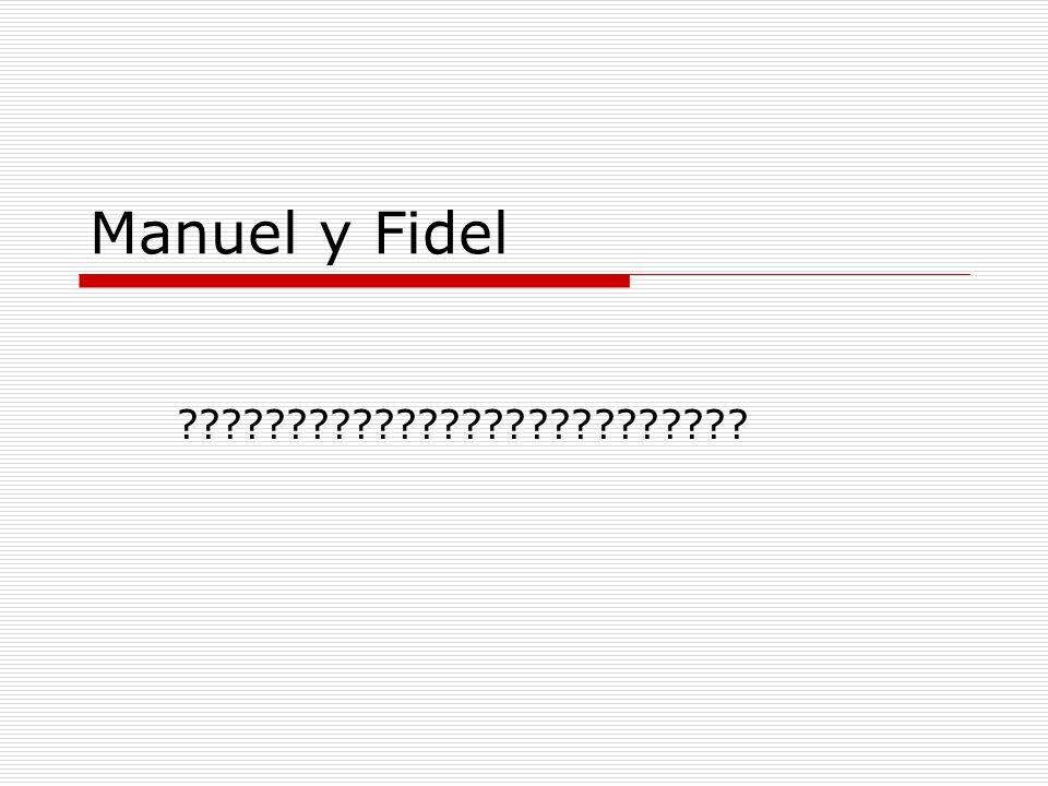 Manuel y Fidel