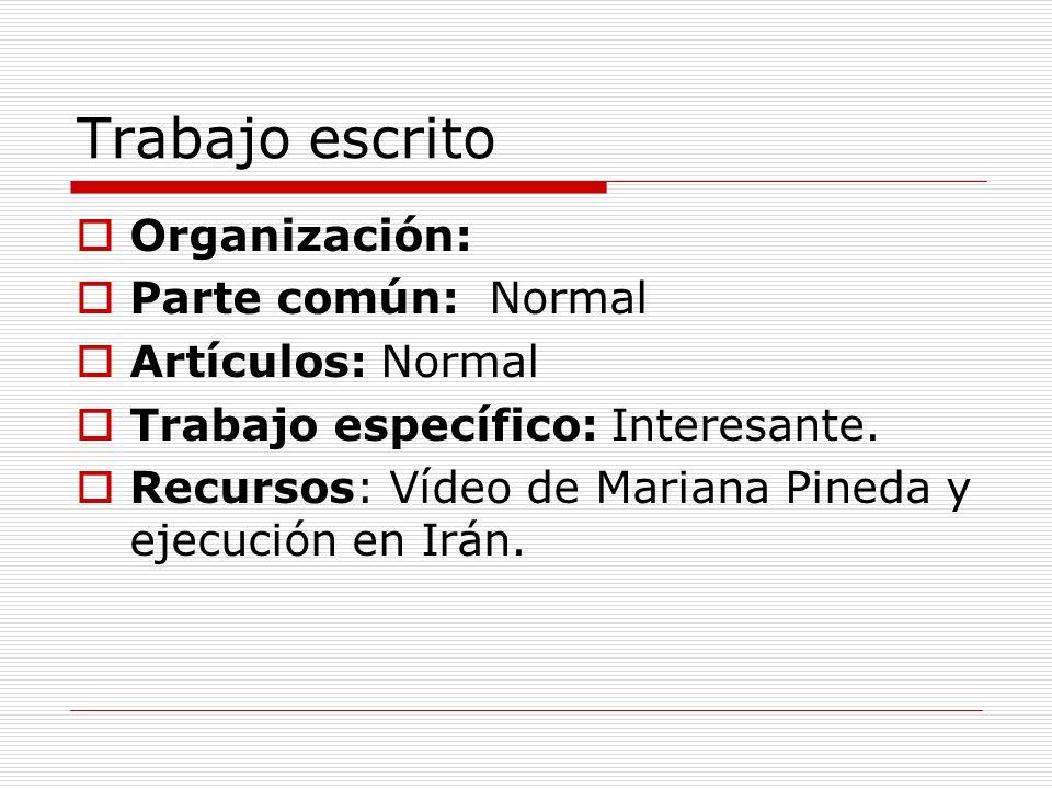 Trabajo escrito Organización: Parte común: Normal Artículos: Normal