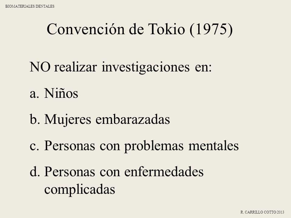Convención de Tokio (1975) NO realizar investigaciones en: Niños