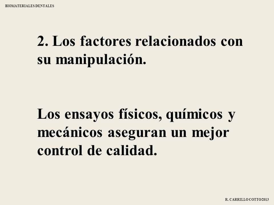 2. Los factores relacionados con su manipulación.