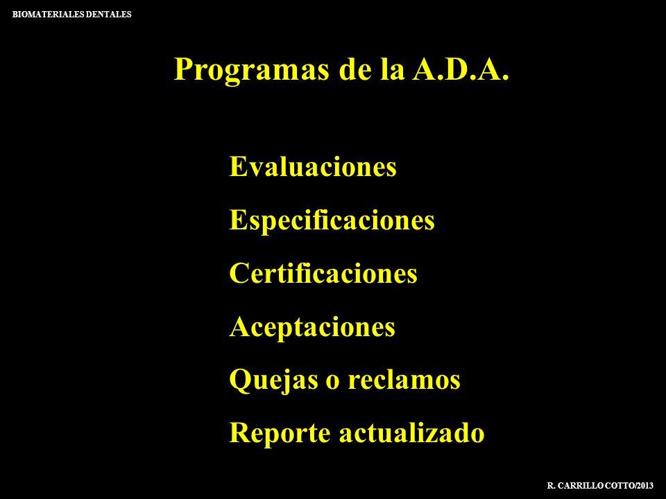 Programas de la A.D.A. Evaluaciones Especificaciones Certificaciones