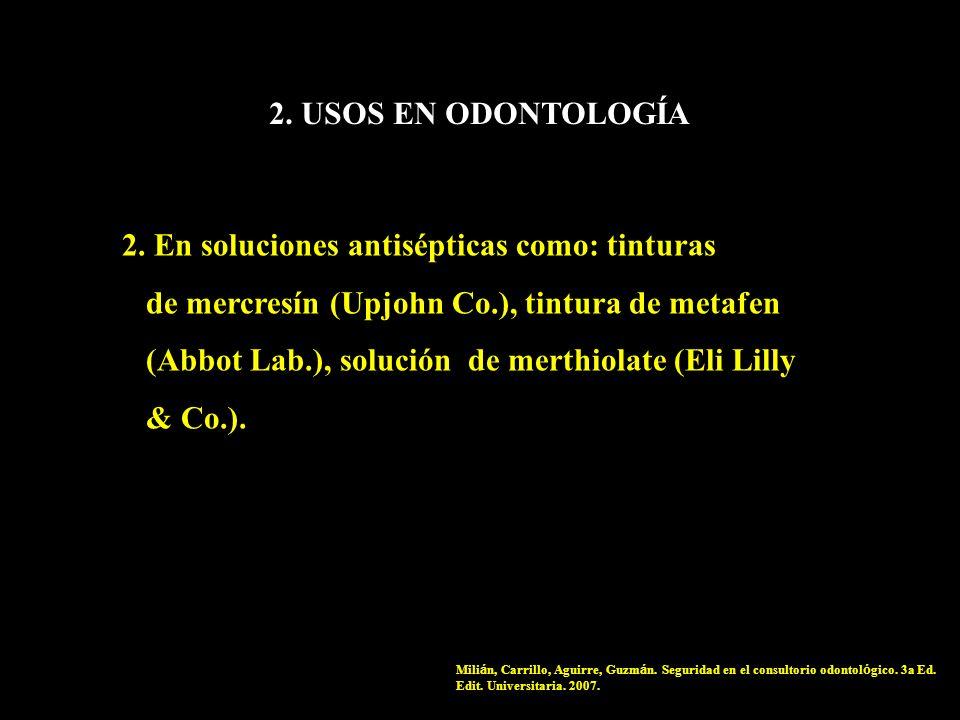 2. En soluciones antisépticas como: tinturas