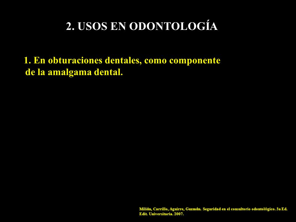 2. USOS EN ODONTOLOGÍA 1. En obturaciones dentales, como componente