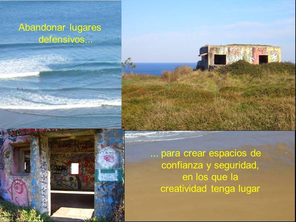 Abandonar lugares defensivos...