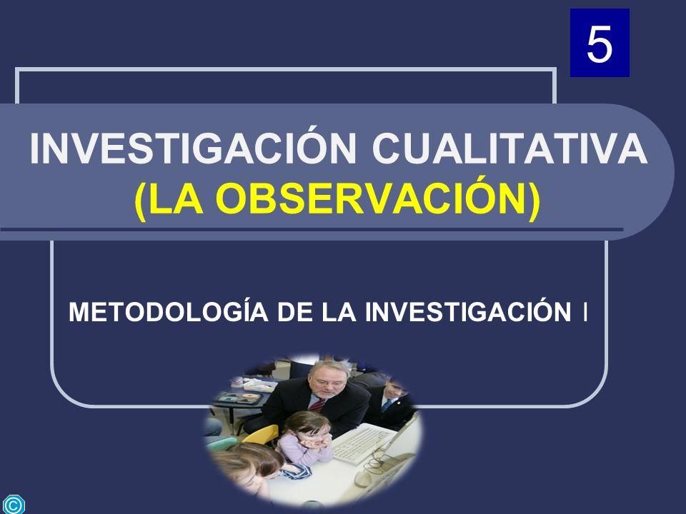 INVESTIGACIÓN CUALITATIVA (LA OBSERVACIÓN)