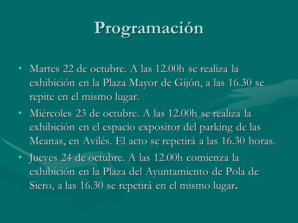Programación Martes 22 de octubre. A las 12.00h se realiza la exhibición en la Plaza Mayor de Gijón, a las 16.30 se repite en el mismo lugar.