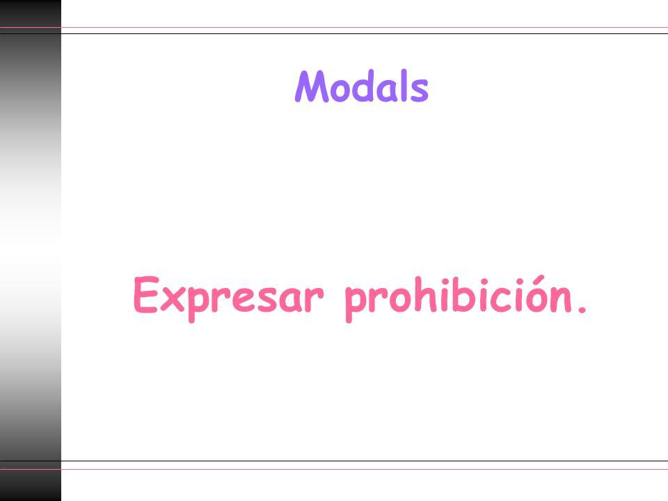 Modals Expresar prohibición.