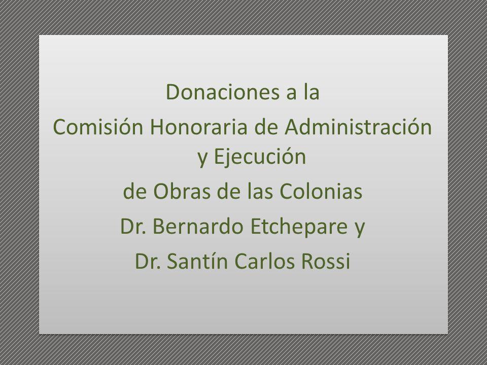 Donaciones a la Comisión Honoraria de Administración y Ejecución de Obras de las Colonias Dr.