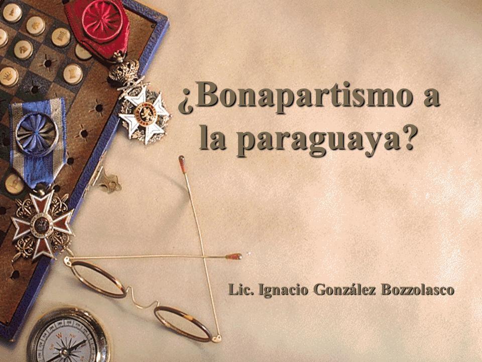 ¿Bonapartismo a la paraguaya