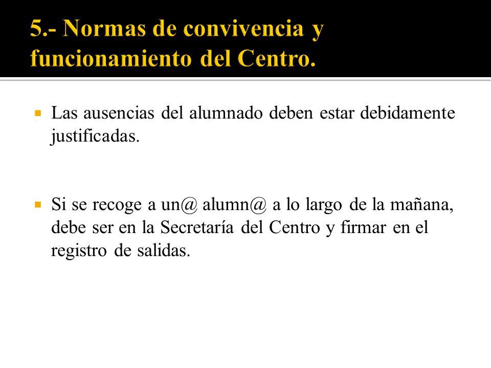 5.- Normas de convivencia y funcionamiento del Centro.