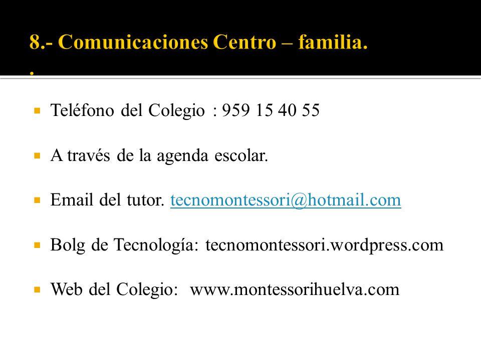 8.- Comunicaciones Centro – familia. .