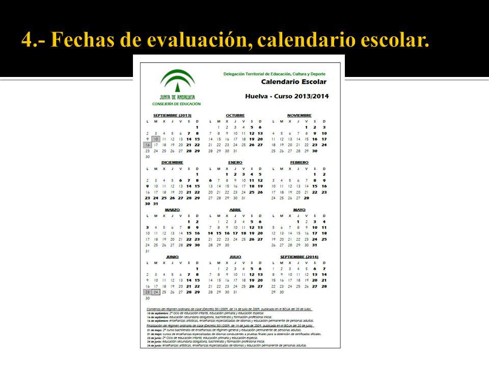 4.- Fechas de evaluación, calendario escolar.