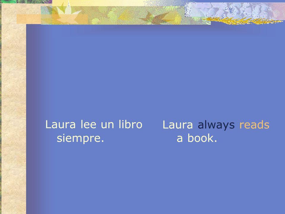 Laura lee un libro siempre.