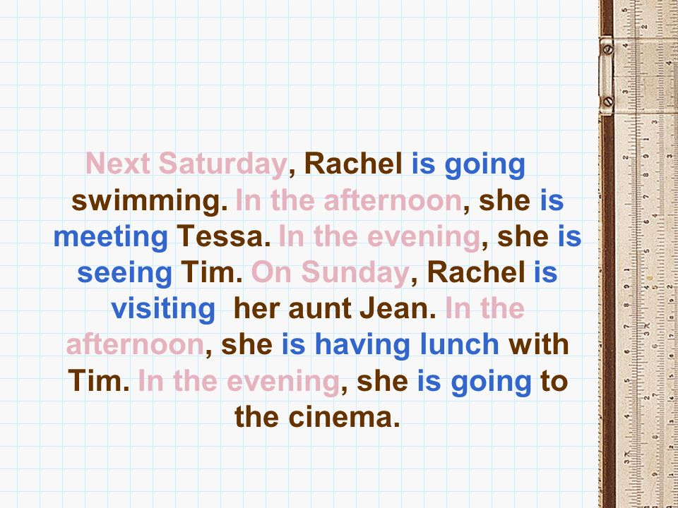 Next Saturday, Rachel is going swimming