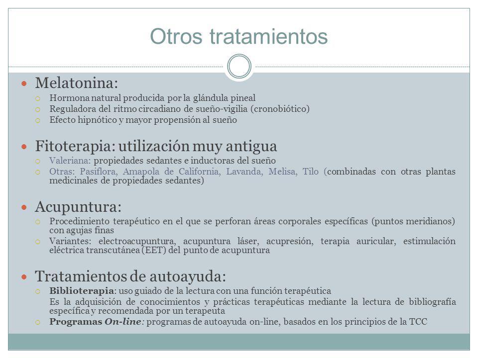 Otros tratamientos Melatonina: Fitoterapia: utilización muy antigua