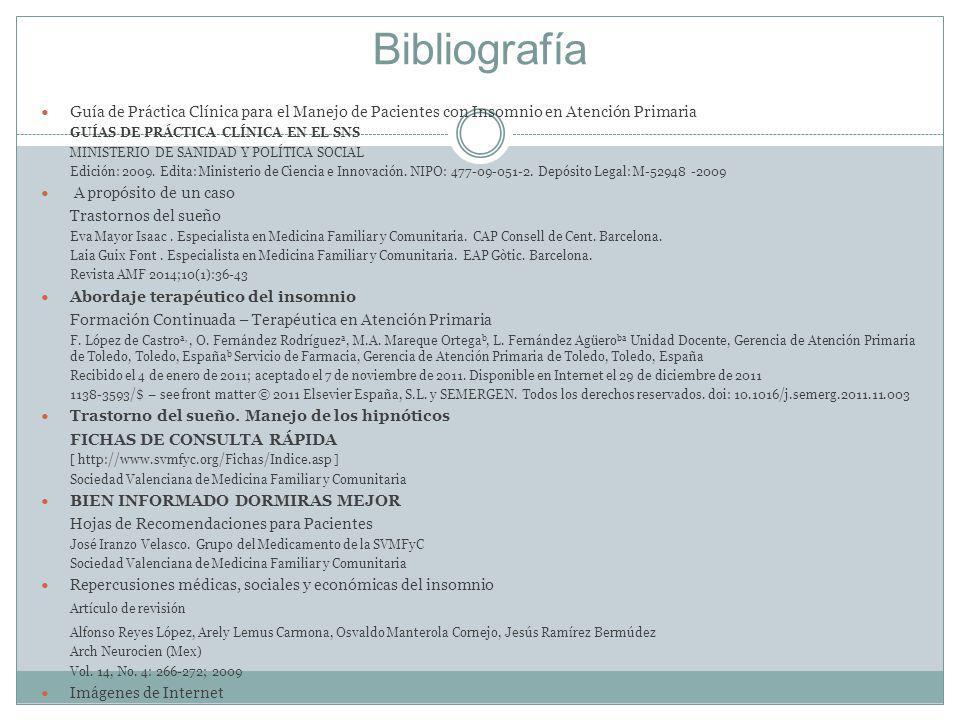Bibliografía Guía de Práctica Clínica para el Manejo de Pacientes con Insomnio en Atención Primaria.