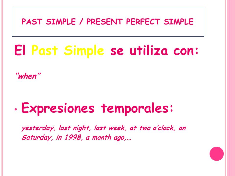 PAST SIMPLE / PRESENT PERFECT SIMPLE