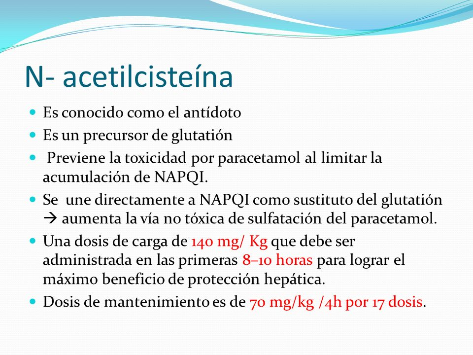N- acetilcisteína Es conocido como el antídoto