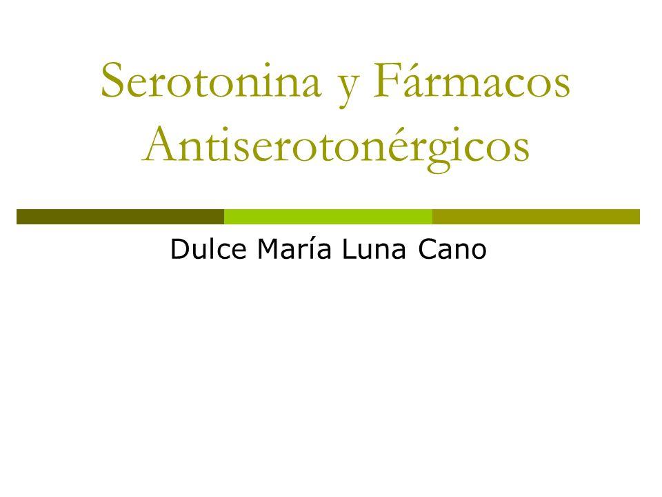 Serotonina y Fármacos Antiserotonérgicos