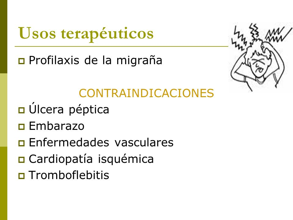 Usos terapéuticos Profilaxis de la migraña CONTRAINDICACIONES