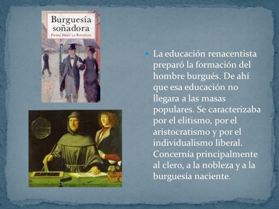 La educación renacentista preparó la formación del hombre burgués