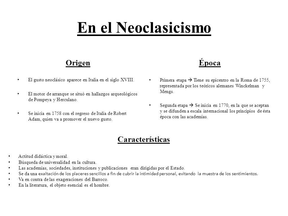 En el Neoclasicismo Origen Época Características