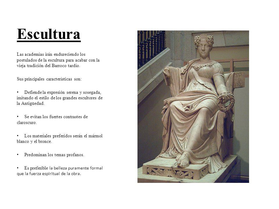 Escultura Las academias irán endureciendo los postulados de la escultura para acabar con la vieja tradición del Barroco tardío.