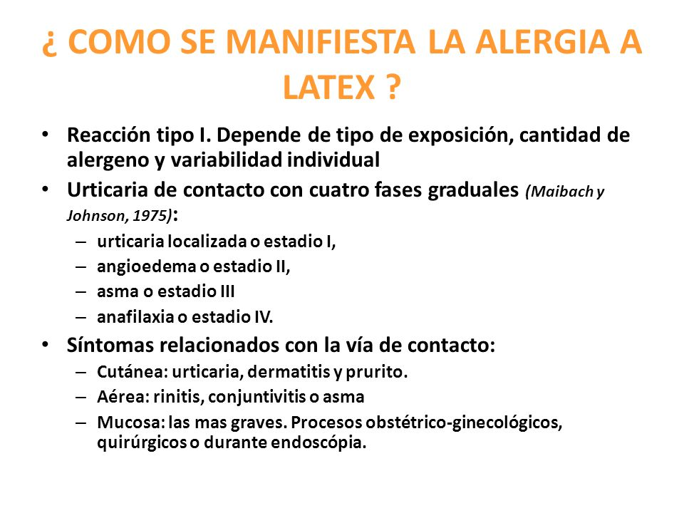 ¿ COMO SE MANIFIESTA LA ALERGIA A LATEX