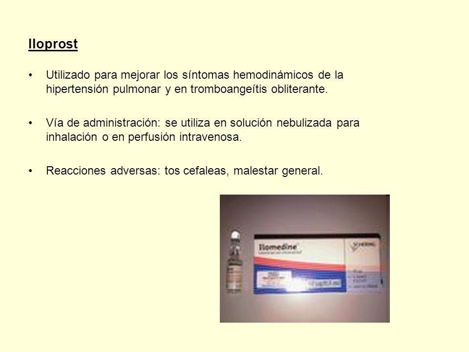Iloprost Utilizado para mejorar los síntomas hemodinámicos de la hipertensión pulmonar y en tromboangeítis obliterante.