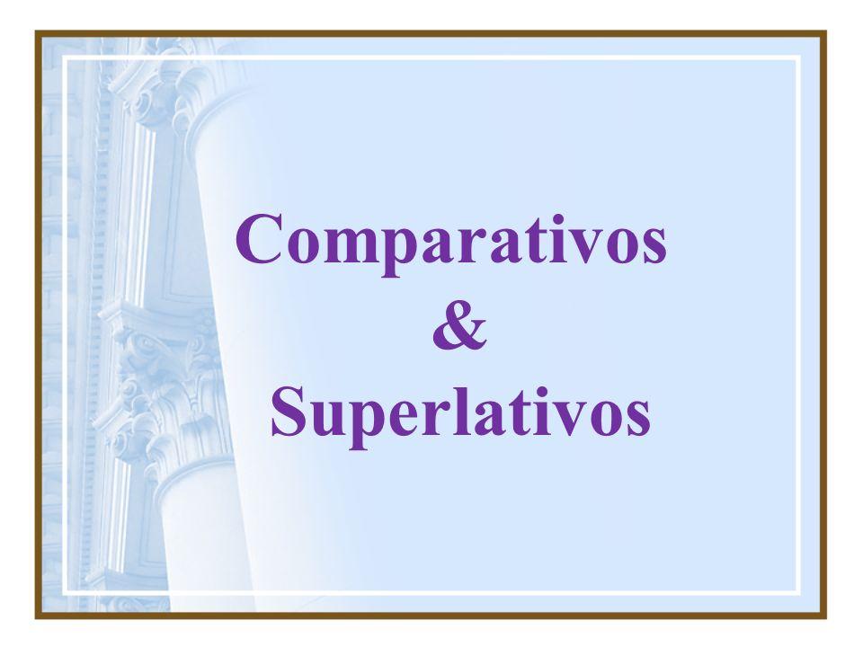 Comparativos & Superlativos