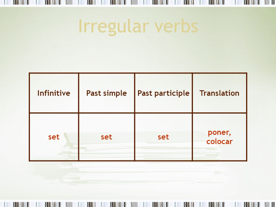 Irregular verbs Infinitive Past simple Past participle Translation set