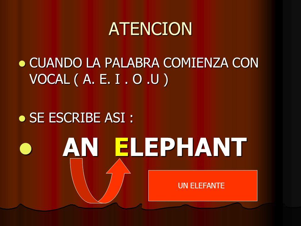 ATENCION CUANDO LA PALABRA COMIENZA CON VOCAL ( A.