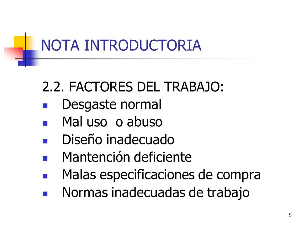 NOTA INTRODUCTORIA 2.2. FACTORES DEL TRABAJO: Desgaste normal