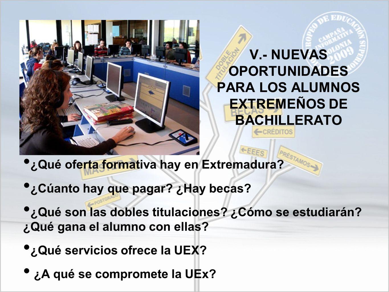 V.- NUEVAS OPORTUNIDADES PARA LOS ALUMNOS EXTREMEÑOS DE BACHILLERATO