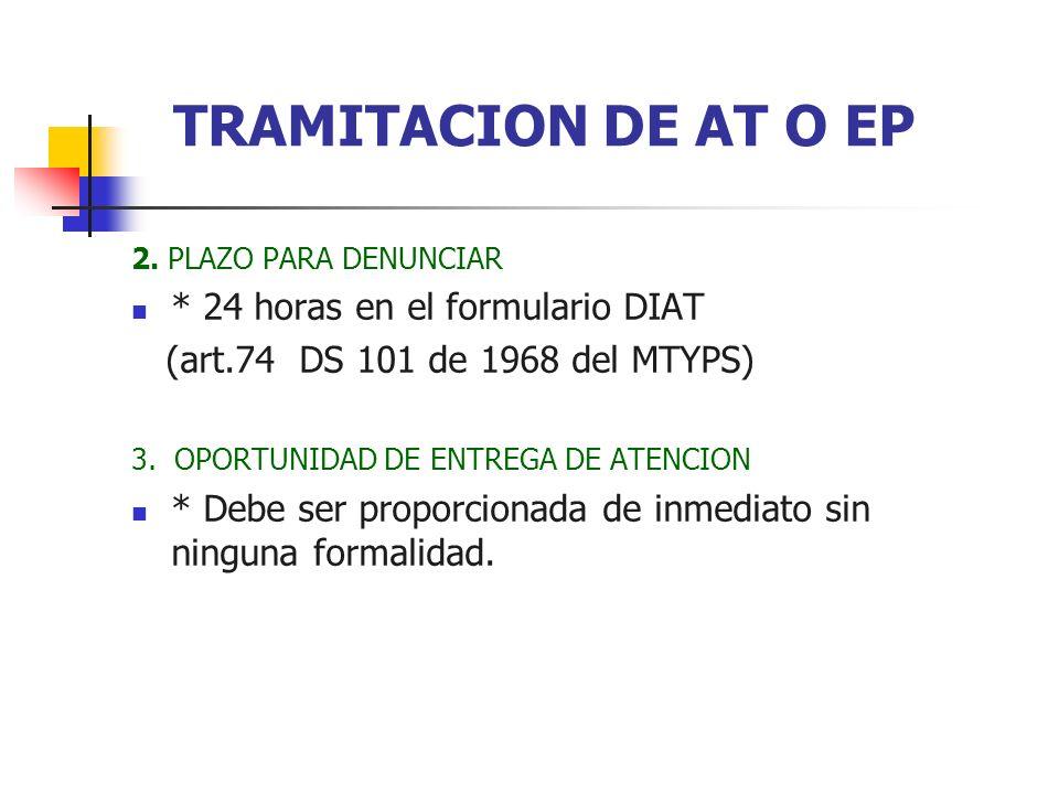 TRAMITACION DE AT O EP * 24 horas en el formulario DIAT