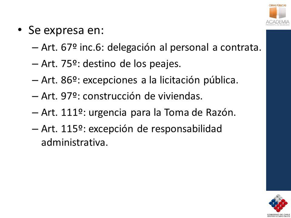 Se expresa en: Art. 67º inc.6: delegación al personal a contrata.