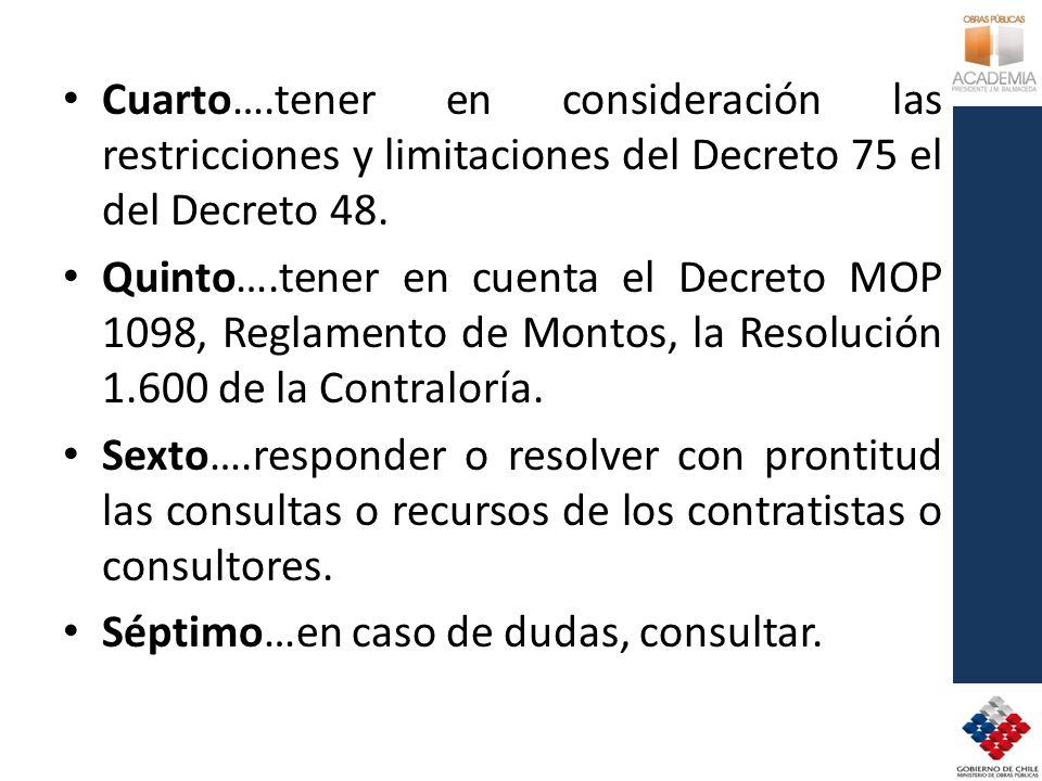 Cuarto….tener en consideración las restricciones y limitaciones del Decreto 75 el del Decreto 48.