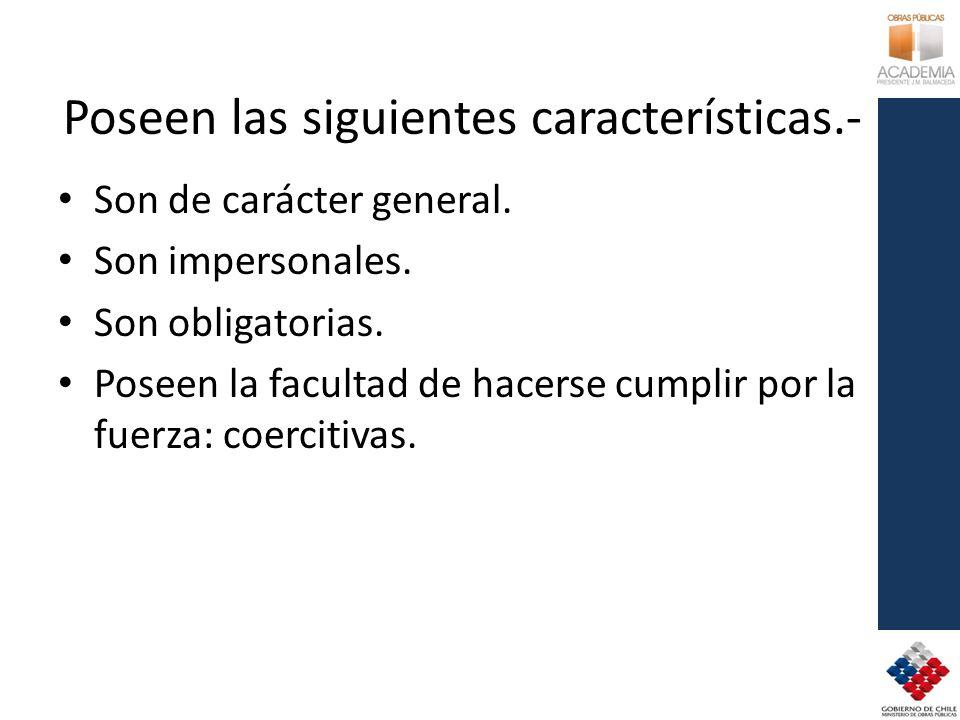 Poseen las siguientes características.-