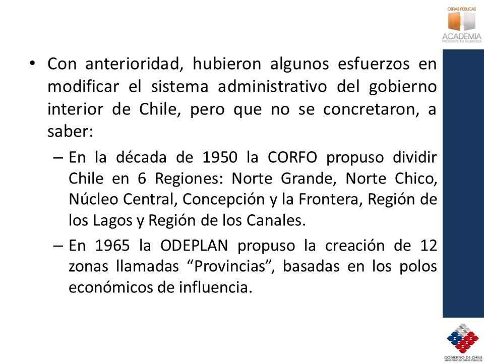 Con anterioridad, hubieron algunos esfuerzos en modificar el sistema administrativo del gobierno interior de Chile, pero que no se concretaron, a saber: