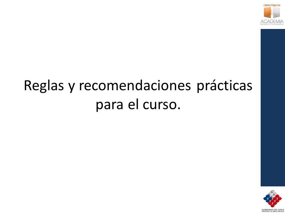 Reglas y recomendaciones prácticas para el curso.