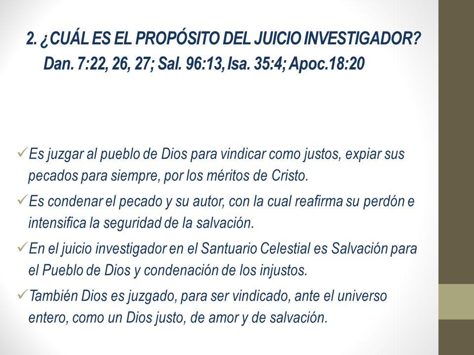 2. ¿CUÁL ES EL PROPÓSITO DEL JUICIO INVESTIGADOR. Dan