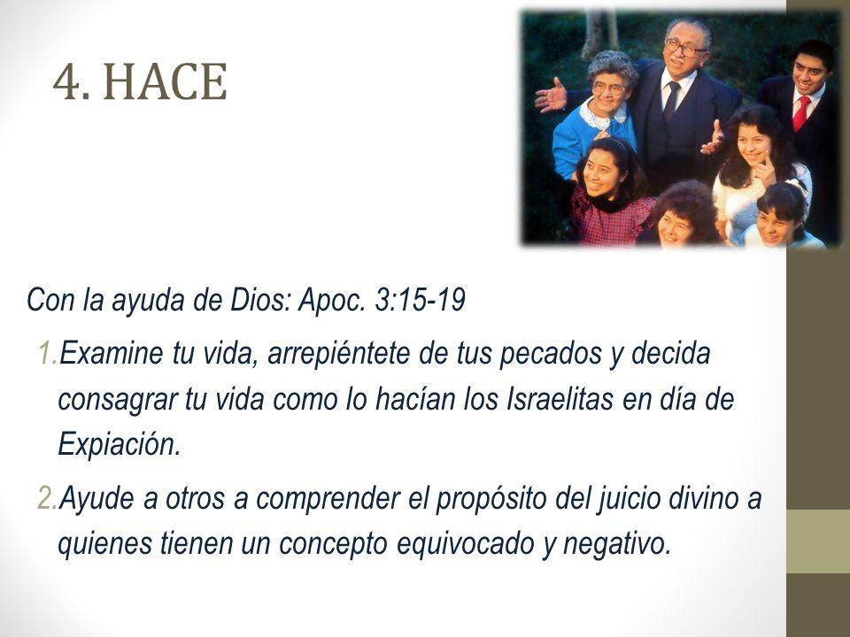 4. HACE Con la ayuda de Dios: Apoc. 3:15-19