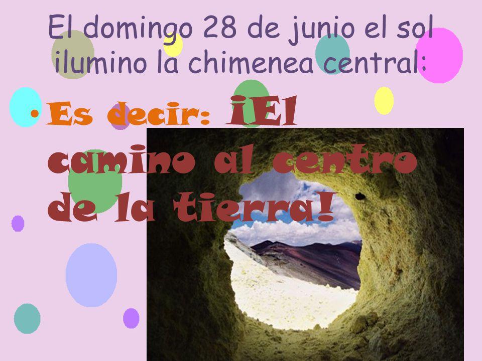 El domingo 28 de junio el sol ilumino la chimenea central: