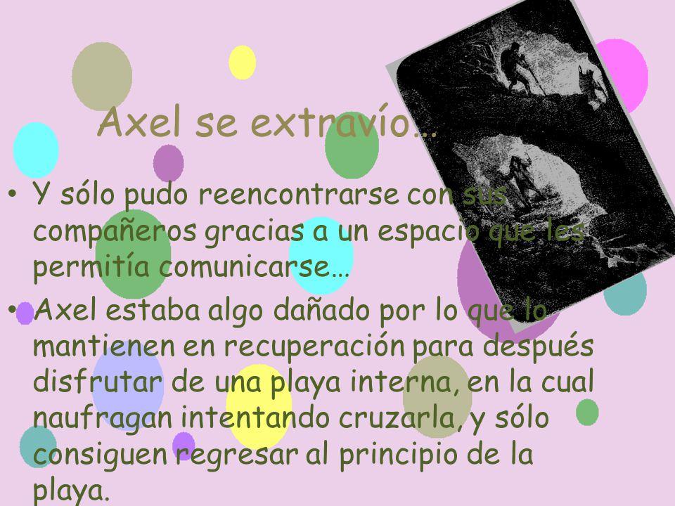 Axel se extravío… Y sólo pudo reencontrarse con sus compañeros gracias a un espacio que les permitía comunicarse…