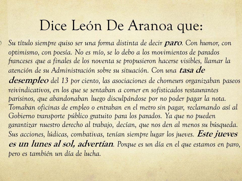 Dice León De Aranoa que: