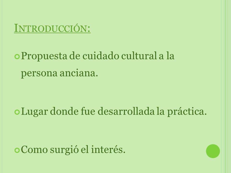Introducción: Propuesta de cuidado cultural a la persona anciana.