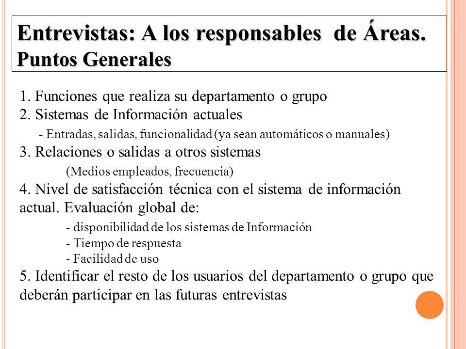 Entrevistas: A los responsables de Áreas. Puntos Generales