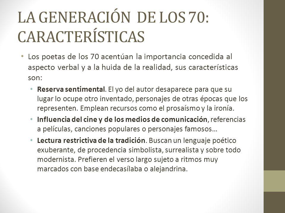 LA GENERACIÓN DE LOS 70: CARACTERÍSTICAS